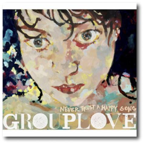 """Never Trust a Happy Song"" put Grouplove on Radar"