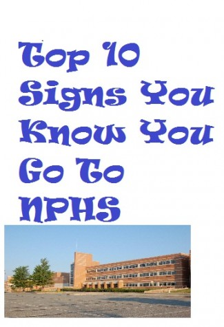 Top 10 Signs You Know You Go to NPHS