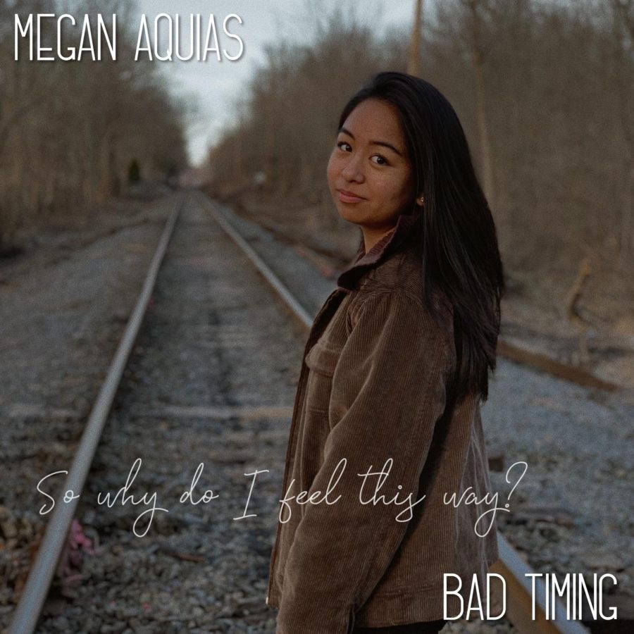 Senior+Megan+Aquias+recently+released+her+first+single+%22Bad+Timing%22+which+she+wrote%2C++recorded%2C+and+produced+by+herself.